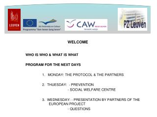 WELCOME WHO IS WHO & WHAT IS WHAT                PROGRAM FOR THE NEXT DAYS