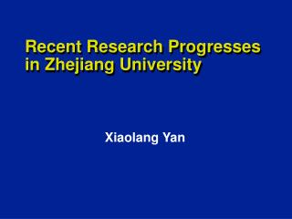 Recent Research Progresses in Zhejiang University