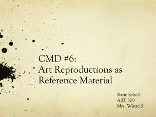 CMD #6: Art Reproductions as Reference Material