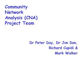 Community  Network  Analysis (CNA) Project Team