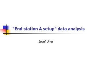 """End station A setup"" data analysis"