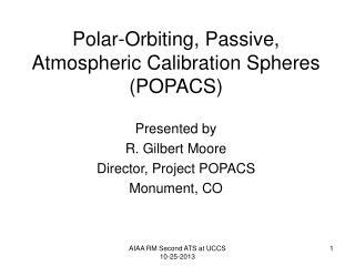 Polar-Orbiting, Passive,  Atmospheric Calibration Spheres  (POPACS)