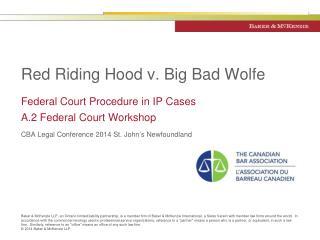 Red Riding Hood v. Big Bad Wolfe