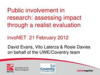 David Evans, Vito Laterza & Rosie Davies on behalf of the UWE/Coventry team