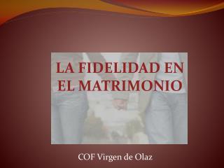LA FIDELIDAD EN EL MATRIMONIO