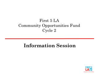 First 5 LA  Community Opportunities Fund Cycle 2