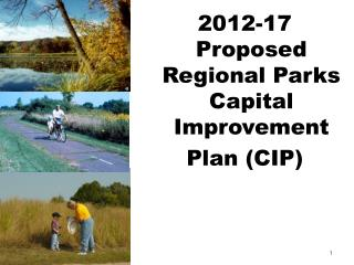 2012-17 Proposed Regional Parks Capital Improvement Plan (CIP)