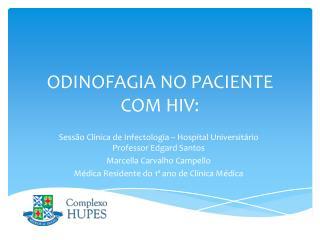 ODINOFAGIA NO PACIENTE COM HIV: