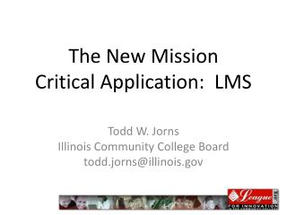 The New Mission  Critical Application:  LMS