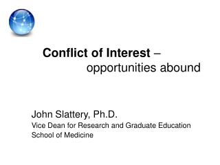 Conflict of Interest  –           opportunities abound