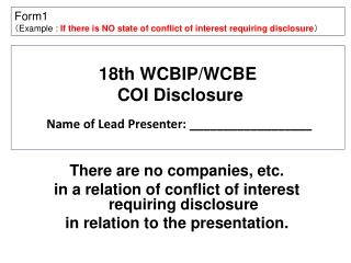 18th WCBIP/WCBE  COI Disclosure  Name of Lead Presenter: __________________