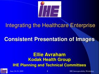 Integrating the Healthcare Enterprise Consistent Presentation of Images