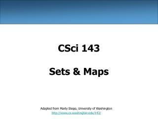 CSci 143 Sets & Maps