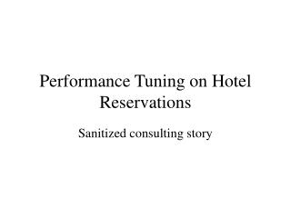 Performance Tuning on Hotel Reservations