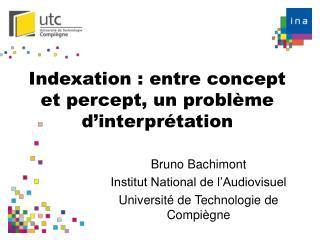 Indexation : entre concept et percept, un probl�me d�interpr�tation