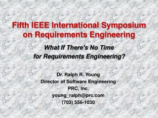 Dr. Ralph R. Young Director of Software Engineering PRC, Inc. young_ralphprc 703 556-1030