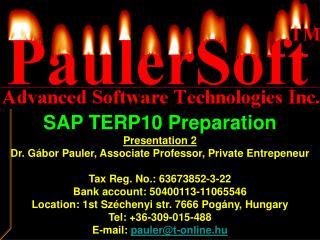 SAP TERP10 Preparation Presentation 2 Dr. G�bor Pauler, Associate Professor, Private Entrepeneur