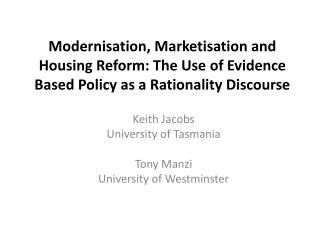 Keith Jacobs University of Tasmania Tony Manzi University of Westminster