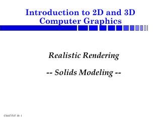 Realistic Rendering -- Solids Modeling --