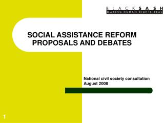 SOCIAL ASSISTANCE REFORM PROPOSALS AND DEBATES