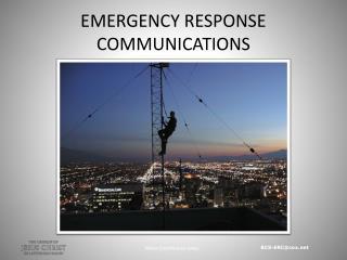 EMERGENCY RESPONSE COMMUNICATIONS