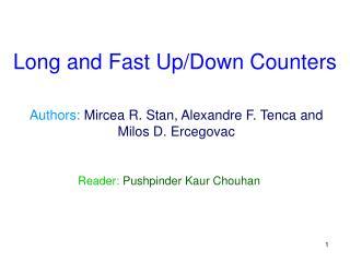 Authors: Mircea R. Stan, Alexandre F. Tenca and Milos D. Ercegovac