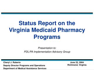 Status Report on the  Virginia Medicaid Pharmacy Programs