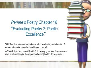 "Perrine ' s  Poetry Chapter 16  "" Evaluating Poetry 2: Poetic Excellence """