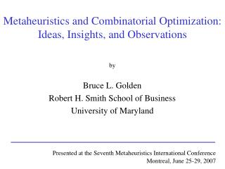 Metaheuristics and Combinatorial Optimization: Ideas, Insights, and Observations
