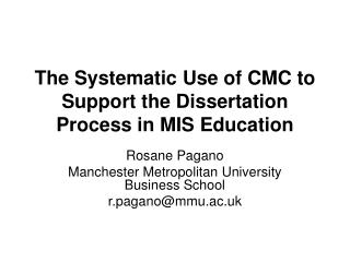The Systematic Use of CMC to Support the Dissertation Process in MIS Education