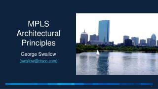 MPLS Architectural Principles