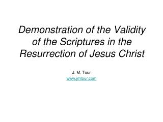 Demonstration of the Validity of the Scriptures in the  Resurrection of Jesus Christ