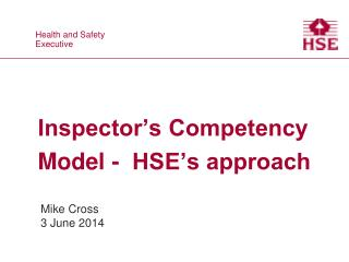 Inspector's Competency Model -  HSE's approach
