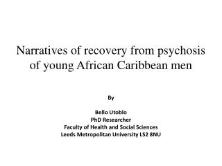 Narratives of recovery from psychosis of young African Caribbean men