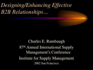 Designing/Enhancing Effective  B2B Relationships…
