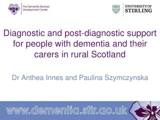 Diagnostic and post-diagnostic support for people with dementia and their carers in rural Scotland