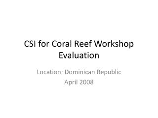 CSI for Coral Reef Workshop Evaluation