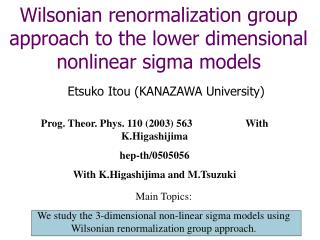 Wilsonian renormalization group approach to the lower dimensional nonlinear sigma models