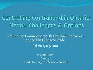 Controlling Contraband in Ontario:  Needs, Challenges & Options