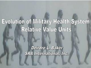 Evolution of Military Health System  Relative Value Units
