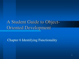 A Student Guide to Object-Oriented Development