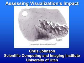Assessing Visualization�s Impact
