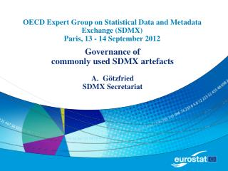 OECD Expert Group on Statistical Data and Metadata Exchange (SDMX) Paris, 13 - 14 September 2012