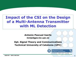 Impact of the CSI on the Design of a Multi-Antenna Transmitter with ML Detection