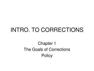 INTRO. TO CORRECTIONS