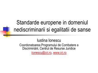 Standarde europene in domeniul nediscriminarii si egalitatii de sanse