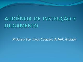 Professor Esp. Diogo Calasans de Melo Andrade