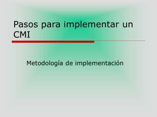 Pasos para implementar un CMI