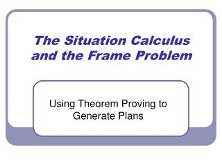 The Situation Calculus and the Frame Problem