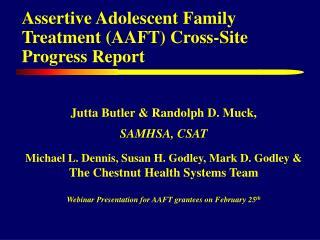 Assertive Adolescent Family Treatment (AAFT) Cross-Site Progress Report
